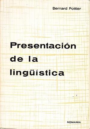 PRESENTACION DE LA LINGUISTICA - FUNDAMENTOS DE UNA TEORIA: Bernard Pottier