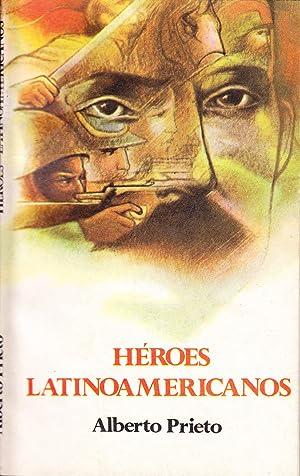 HEROES LATINOAMERICANOS: Alberto Prieto