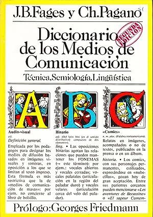 DICCIONARIO DE LOS MEDIOS DE COMUNICACION - Tecnica, Semiologia, Linguistica: J. B. Fages y Ch. ...