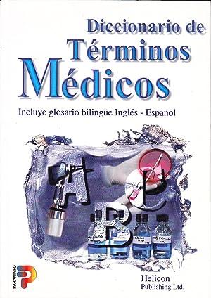 DICCIONARIO DE TERMINOS MEDICOS - Incluye glosario bilingüe Ingles - Español