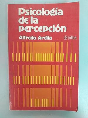 PSICOLOGIA DE LA PERCEPCION: Alfredo Ardila