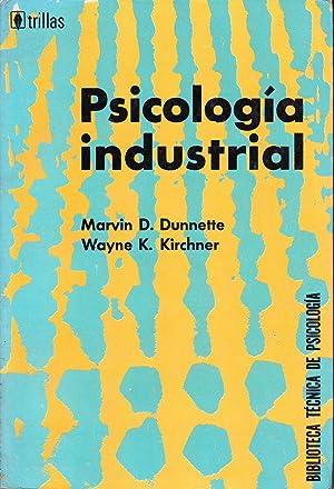 PSICOLOGIA INDUSTRIAL: Marvin D. Dunnette - Wayne K. Kirchner