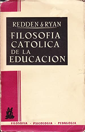 FILOSOFIA CATOLICA DE LA EDUCACION: Redden & Ryan