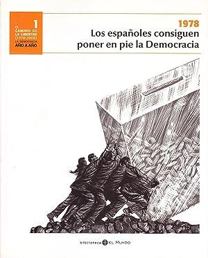 EL CAMINO DE LA LIBERTAD (1978 - 2008) LA DEMOCRACIA AÑO A AÑO - TOMO 1