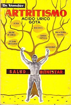 ARTRITISMO - ACIDO URICO - GOTA -: Dr. Vander