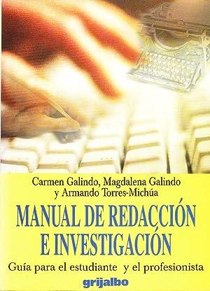MANUAL DE REDACCION E INVESTIGACION - Guia para el estudiante y el profesionista: Carmen Galindo, ...