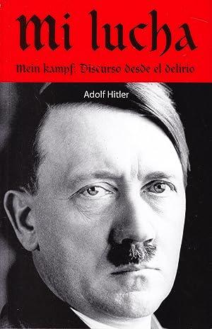 MI LUCHA - MEIN KAMPF: DISCURSO DESDE: Adolf Hitler