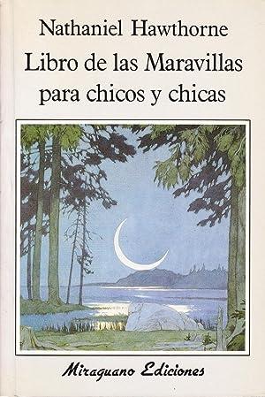 LIBRO DE LAS MARAVILLAS PARA CHICOS Y CHICAS: Nathaniel Hawthorne