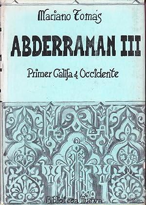ABDERRAMAN III - PRIMER CALIFA DE OCCIDENTE: Mariano Tomas