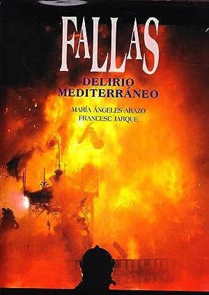 FALLAS - DELIRIO MEDITERRANEO: Maria Angeles Arazo - Francesc Jarque