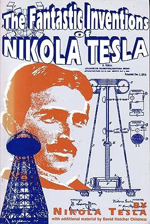 THE FANTASTIC INVENTIONS OF NIKOLA TESLA: Nikola Tesla - David Hatcher Childress