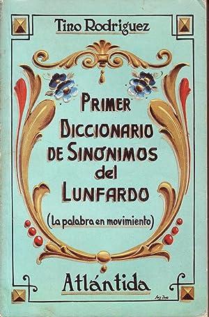 PRIMER DICCIONARIO DE SINONIMOS DEL LUNFARDO (La palabra en movimiento): Tino Rodriguez