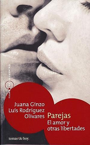 PAREJAS - EL AMOR Y OTRAS LIBERTADES: Juana Ginzo - Luis Rodriguez Olivares