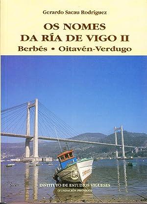 OS NOMES DA RIA DE VIGO II - Berbés - Oitavén - Verdugo: Gerardo Sacau Rodriguez