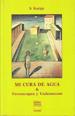 MI CURA DE AGUA & FARMACOPEA Y: Sebastian Kneipp