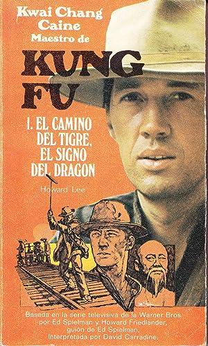 KUNG FU - 1. EL CAMINO DEL TIGRE, EL SIGNO DEL DRAGON: howard Lee
