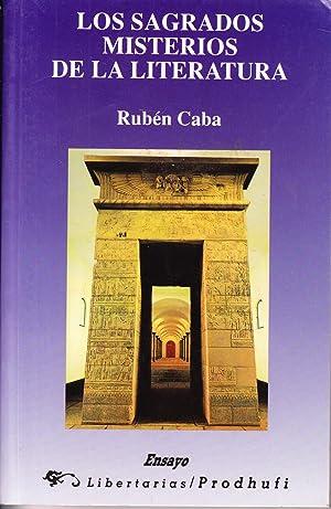 LOS SAGRADOS MISTERIOS DE LA LITERATURA: Ruben Caba