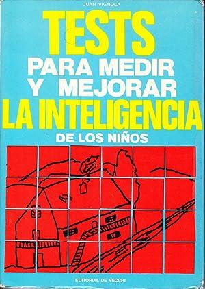 TESTS PARA MEDIR Y MEJORAR LA INTELIGENCIA: Juan Vignola
