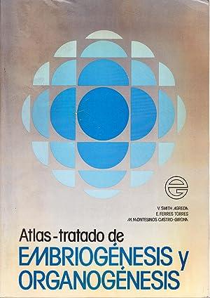 ATLAS-TRATADO DE EMBRIOGENESIS Y ORGANOGENESIS: V. Smith Agreda - Elvira Ferres Torres - Manuel ...