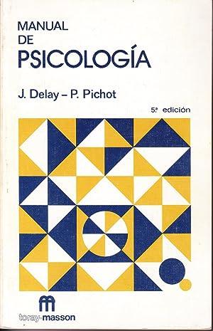 MANUAL DE PSICOLOGIA: Jean Delay - Pierre Pichot