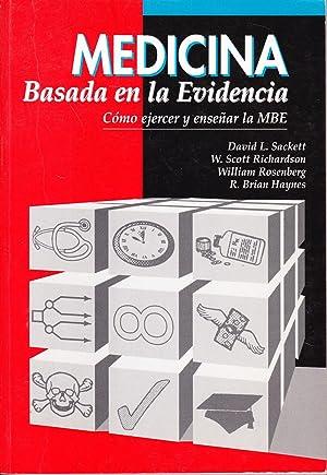 MEDICINA BASADA EN LA EVIDENCIA - Como envejecer y enseñar la MBE: David L. Sackett - W. ...