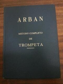 METODO COMPLETO DE TROMPETA - CORNETIN O FLISCORNO: B. ARBAN