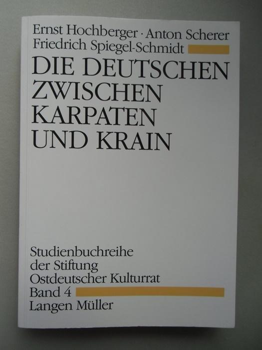 Die Deutschen zwischen Karpaten und Krain Bd.: Ernst Hochberger: