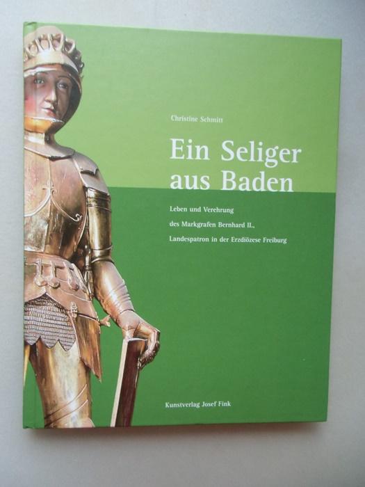 Ein Seliger aus Baden Leben Verehrung des: Christine Schmitt: