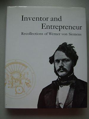 Inventor and Entrepreneur Recollections of Werner von