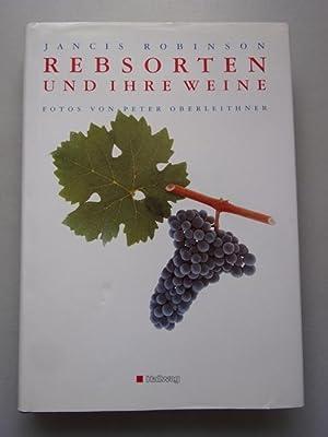 Rebsorten und ihre Weine: Robinson, Jancis (Verfasser):