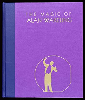The Magic of Alan Wakeling: Jim Steinmeyer