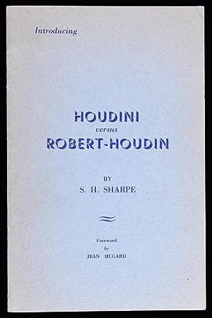 Introducing Houdini Versus Robert-Houdin (Signed): S.H. Sharpe, Jean