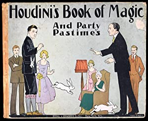 Houdini's Book of Magic and Party Pastimes: Houdini