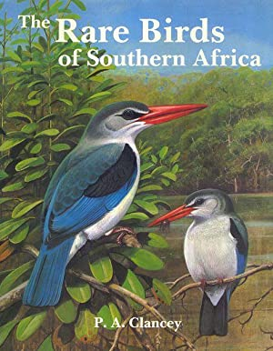 The Rare Birds of Southern Africa: P.A. Clancy