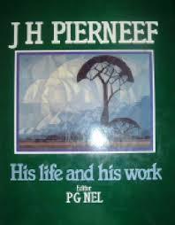 J.H. Pierneef: His Life and His Work: Nel, Petrus Gerhardus;University