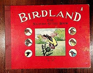 BIRDLAND: The Nature Study Book (No 507): Garman, K E