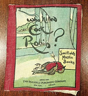 WHO KILLED COCK ROBIN: Saalfield's Muslin Books