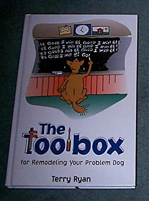 TOOLBOX FOR REMODELING YOUR PROBLEM DOG, THE: RYAN, TERRY