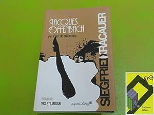 Jacques Offenbach y el París de su: KRACAUER, Siegfried