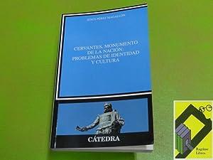 Cervantes, monumento de la nación. Problemas de: PEREZ MAGALLON, Jesús