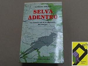 Selva adentro. Una historia oral de la: MOLANO, Alfredo