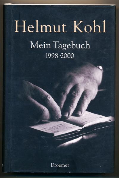 Mein Tagebuch 1998 - 2000. KOHL, Helmut Hardcover * mit handschriftl. Sign. von Helmut Kohl Sprache: Deutsch Gewicht in Gramm: 900