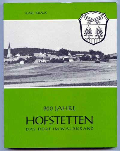 900 Jahre Hofstetten 1083 - 1983. Das: KRAUS, Karl