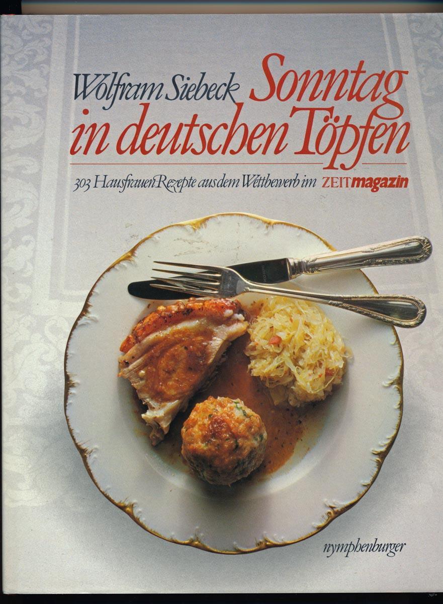 Wolfram Siebeck Rezepte Aus Der Deutschen Küche | Sonntag In Deutschen Toepfen Von Wolfram Siebeck Zvab
