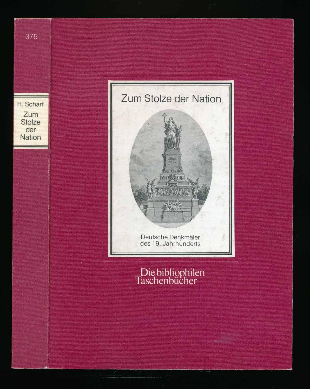 Zum Stolze der Nation. Deutsche Denkmäler des: Scharf, Helmut