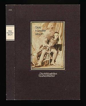 Sisis Künstleralbum. Private Photographien aus dem Besitz: Hamann, Brigitte (Erläut.)