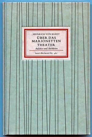 Über das Marionettentheater. Aufsätze und Anekdoten.: Kleist, Heinrich v.