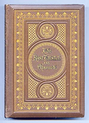 The Rose, Thistle and Shamrock. A Book: FREILIGRATH, Ferdinand (Select.,