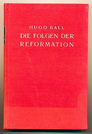 Die Folgen der Reformation.: BALL, Hugo