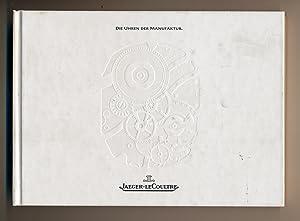 Die Uhren der Manufaktur Jaeger-LeCoultre. Ausgabe 1991.: JAEGER-LeCOULTRE